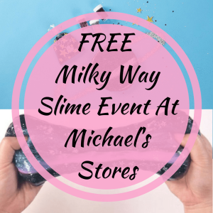 FREE-Milky-Way-Slime-Event-At-Michaels-Stores